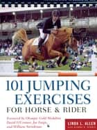 101 Jumping Exercises for Horse & Rider ebook by Linda Allen, Dianna Robin Dennis