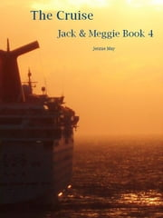 The Cruise: Jack and Meggie Book Four ebook by Jennie May