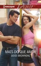 Mais do que amor ebook by Dixie Browning