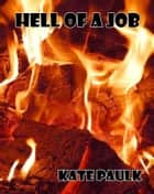 Hell of a Job ebook by Kate Paulk