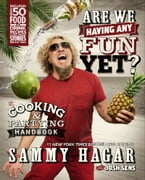Are We Having Any Fun Yet?, The Cooking & Partying Handbook