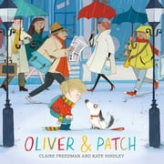 Oliver and Patch ebook by Kate Hindley,Claire Freedman