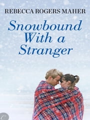 Snowbound with a Stranger ebook by Rebecca Rogers Maher