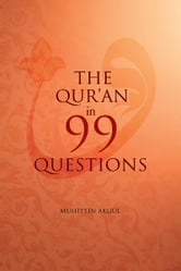 The Qu'ran in 99 Questions ebook by Muhittin Akgul