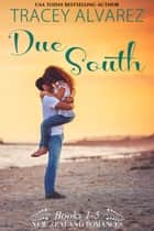Due South Boxed Set: 5 Sexy New Zealand Beach Romances ebook door Tracey Alvarez