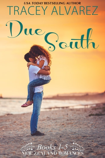 Due South Boxed Set: 5 Sexy New Zealand Beach Romances ebook by Tracey Alvarez