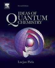 Ideas of Quantum Chemistry ebook by Lucjan Piela