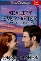 Reality Ever After ebook by Sharon Hughson