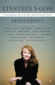 Einstein's God - Conversations About Science and the Human Spirit ebook by Krista Tippett