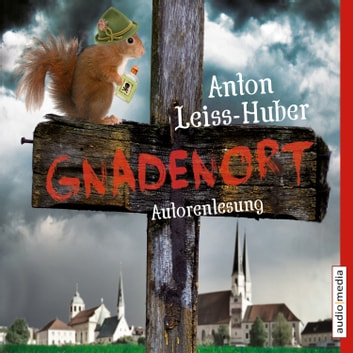 Gnadenort audiobook by Anton Leiss-Huber
