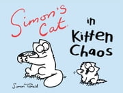Simon's Cat in Kitten Chaos ebook by Simon Tofield