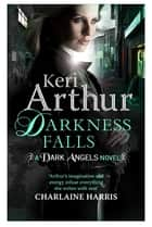 Darkness Falls - Book 7 in series ebook by Keri Arthur