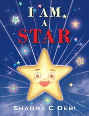 I Am a Star ebook by Shadna C Debi