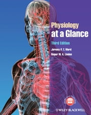 Physiology at a Glance ebook by Jeremy P. T. Ward,Roger W. A. Linden