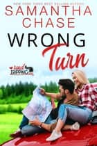 Wrong Turn - RoadTripping, #2 ebook by Samantha Chase