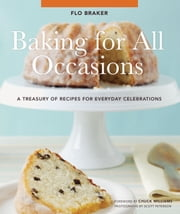 Baking for All Occasions ebook by Flo Braker,Scott Peterson,Chuck Williams