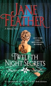 Twelfth Night Secrets ebook by Jane Feather