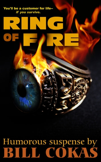 Ring of Fire - Humorous Suspense ebook by Bill Cokas