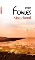 Magicianul ebook by John Fowles