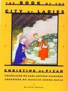 The Book of the City of Ladies (Revised Edition) ebook by Christine de Pizan, Earl Jeffrey Richards, Natalie Zemon Davis