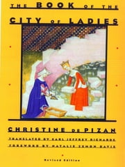 The Book of the City of Ladies (Revised Edition) ebook by Christine de Pizan,Earl Jeffrey Richards,Natalie Zemon Davis