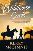 Wildhorse Creek ebook by Kerry Mcginnis