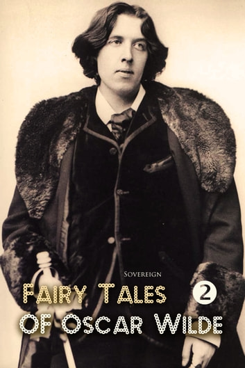 oscar wilde fairy tales A collection of short stories by oscar wilde - the happy prince and other stories, a house of pomegranates, and others.