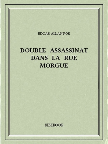 Double assassinat dans la rue Morgue ebook by Edgar Allan Poe