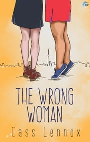 The Wrong Woman ebook by Cass Lennox