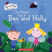 The Magical Tale of Ben and Holly (Ben & Holly\