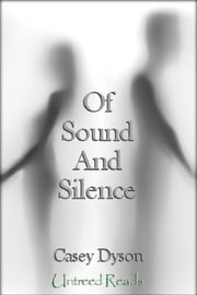 Of Sound and Silence ebook by Casey Dyson