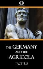 The Germany and the Agricola ebook by Tacitus