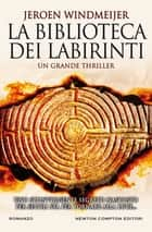 La biblioteca dei labirinti ebook by Jeroen Windmeijer
