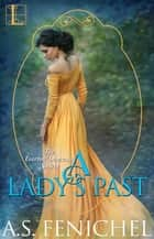 A Lady's Past ebook by A.S. Fenichel
