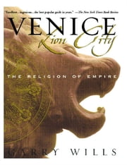 Venice: Lion City - The Religion of Empire ebook by Garry Wills