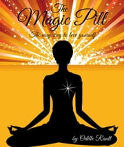 The Magic Pill: The Easy Way To Love Yourself ebook by Odille Rault