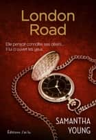 London Road ebook by Samantha Young, Benjamin Kuntzer
