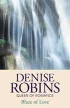 Blaze of Love ebook by Denise Robins