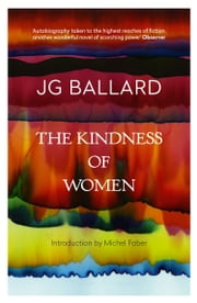 The Kindness of Women ebook by J. G. Ballard