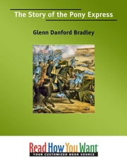 The Story Of The Pony Express ebook by Bradley Glenn Danford