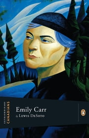 Extraordinary Canadians Emily Carr ebook by Lewis Desoto