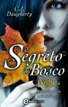 Il segreto del bosco. Night School ebook by C.J. Daugherty