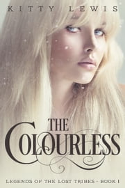 The Colourless ebook by Kitty Lewis
