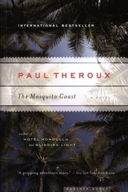 The Mosquito Coast 電子書 by Paul Theroux