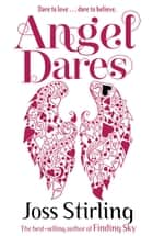 Angel Dares eBook by Joss Stirling