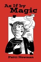 As If by Magic ebook by Patti Newman