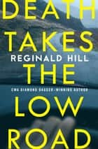 Death Takes the Low Road ebook by Reginald Hill