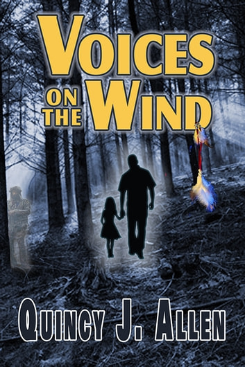 Voices on the Wind - The Spirit World Beckons ebook by Quincy J. Allen