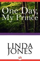One Day, My Prince ebook by Linda Winstead Jones