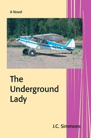 The Underground Lady ebook by JC Simmons